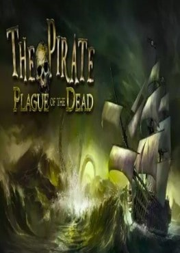 The Pirate: Plague of the Dead télécharger et gratuit jeu pc