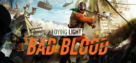 Dying Light Bad Blood PC telecharger jeu
