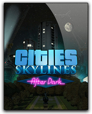 Cities Skylines After Dark