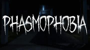 Phasmophobia